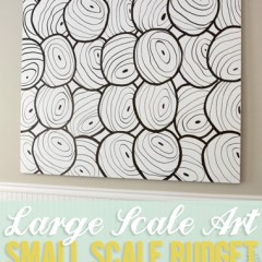 Large Scale Art, Small Budget