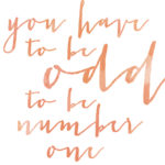 You Have To Be Odd To Be Number One || Free Printable || Hearts & Sharts