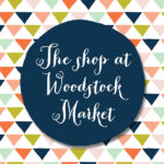 The Shop at Woodstock Market || Hearts & Sharts