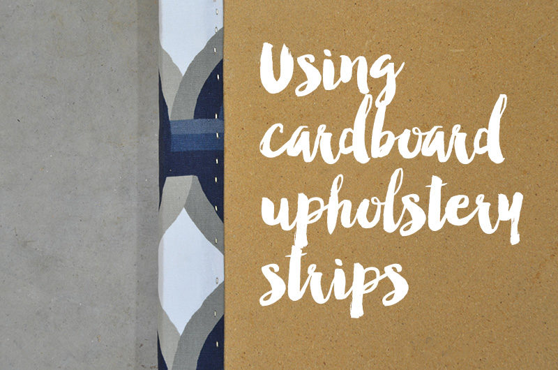 Using Cardboard Upholstery Strips