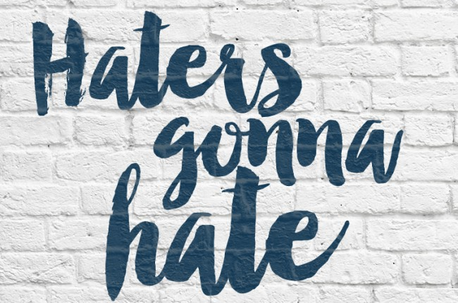 Haters Gonna Hate || Updated