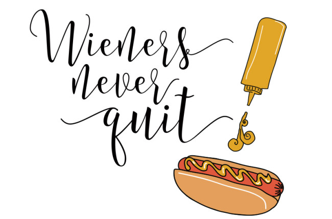 Wieners Never Quit Printable + Desktop Wallpaper